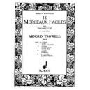 Trowell, Arnold - 12 Morceaux faciles op. 4  Vol. 1
