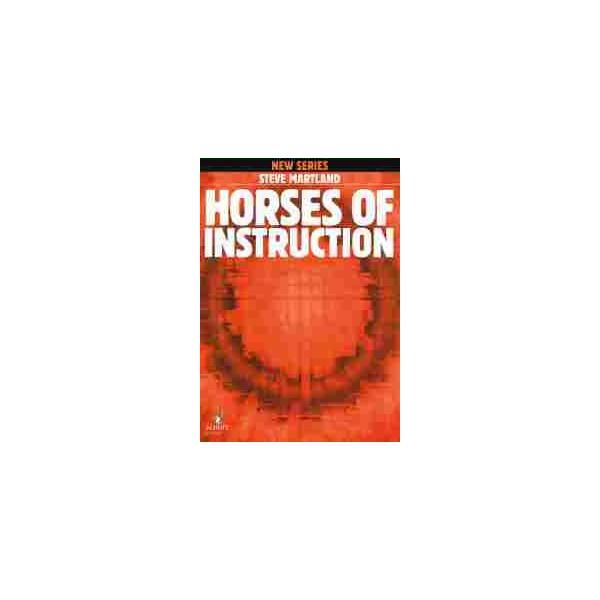 Martland, Steve - Horses of Instruction