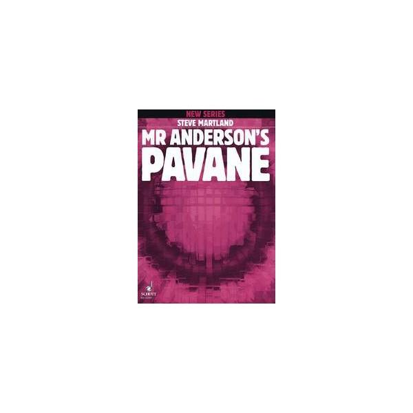 Martland, Steve - Mr. Andersons Pavane