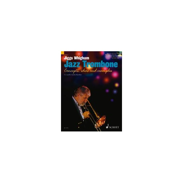 Kember, John / Whigham, Oliver Haydn - Jiggs Whighams Jazz Trombone
