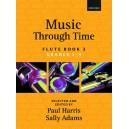 Music through Time Flute Book 3 - Harris, Paul  Adams, Sally