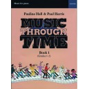 Music through Time Piano Book 1 - Harris, Paul  Hall, Pauline