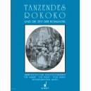 Tanzendes Rokoko   Band 1 - Tänze des Rokoko und der Frühzeit der Romantik - leicht gesetzt
