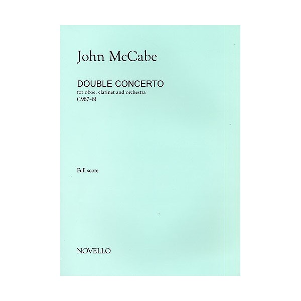 John McCabe: Double Concerto For Oboe, Clarinet and Orchestra (Study Score) - McCabe, John (Artist)