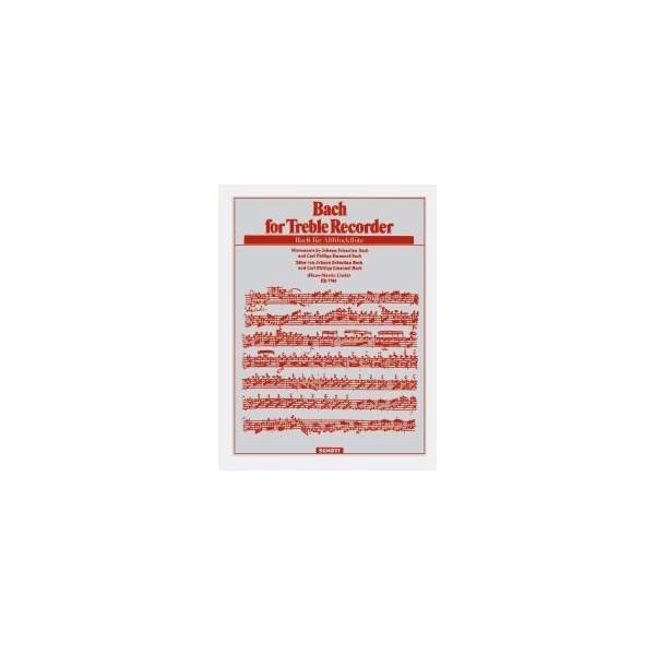 Bach, Johann Sebastian / Bach, Carl Philipp Emanuel - Bach for Treble Recorder