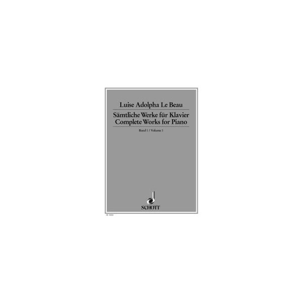 Le Beau, Luise Adolpha - Complete Works for Piano   Band 1