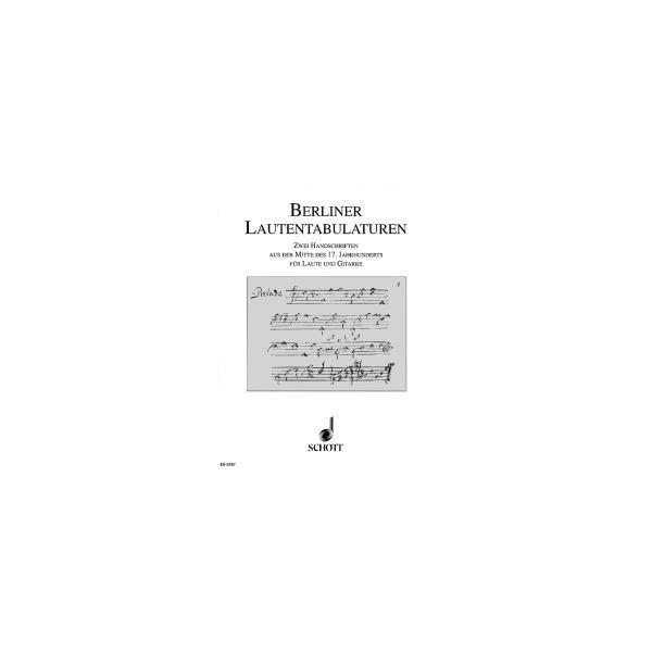 Berliner Lautentabulaturen - Zwei Handschriften aus der Mitte des 17. Jahrhunderts für Gitarre und Laute