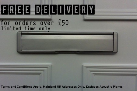 Free delivery for orders over £50, mainland addresses only, excludes acoustic pianos
