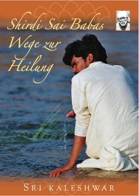 Shirdi Sai Babas Wege zu Heilung - Handbuch zur 5 Elemente Meditation