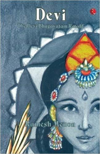 Devi Bhagavatam Retold von Ramesh Menon