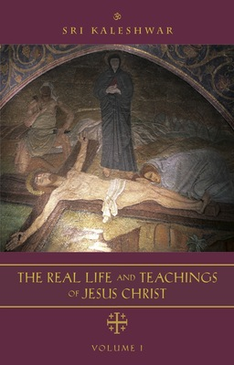 The Real Life and Teachings of Jesus Christ by Sri Kaleshwar - Tulossa pian suomeksi