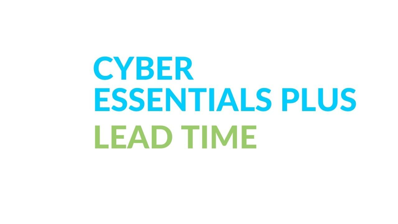 Cyber Essentials process lead time