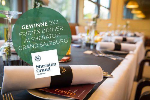 Facebook Gewinnspiel: Gewinne 2x2 FRID*EX Dinner im Sheraton Grand Salzburg