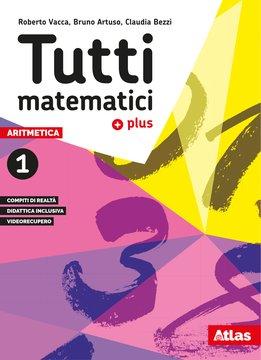 Tutti matematici plus - Aritmetica 1