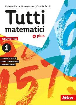 Tutti matematici plus - Geometria 1