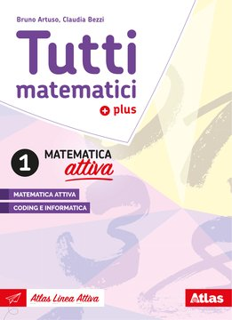Tutti matematici plus - Matematica attiva 1