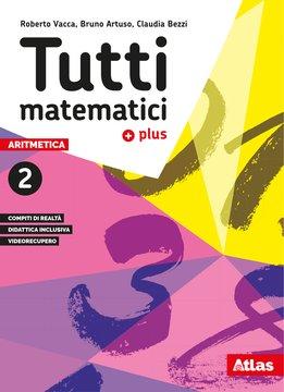 Tutti matematici plus - Aritmetica 2