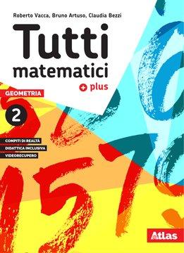Tutti matematici plus - Geometria 2