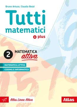 Tutti matematici plus - Matematica attiva 2