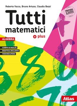 Tutti matematici plus - Algebra
