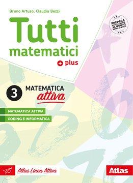 Tutti matematici plus - Matematica attiva 3