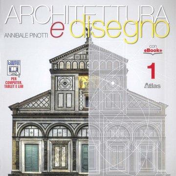 Architettura e disegno - Vol. 1
