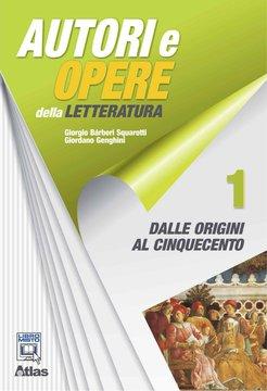 Autori e opere della letteratura - Vol. 1 - Dalle origini al Cinquecento