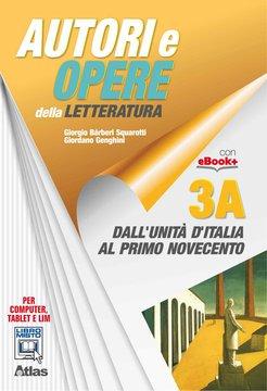 Autori e opere della letteratura - Vol. 3A - Dall'unità d'Italia al primo Novecento