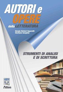 Autori e opere della letteratura - Strumenti di analisi e di scrittura