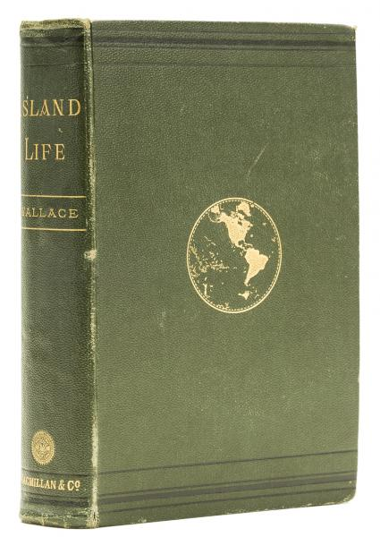 Wallace (Alfred Russel) Island Life: or, the Phenomena and Causes of Insular Faunas [...]