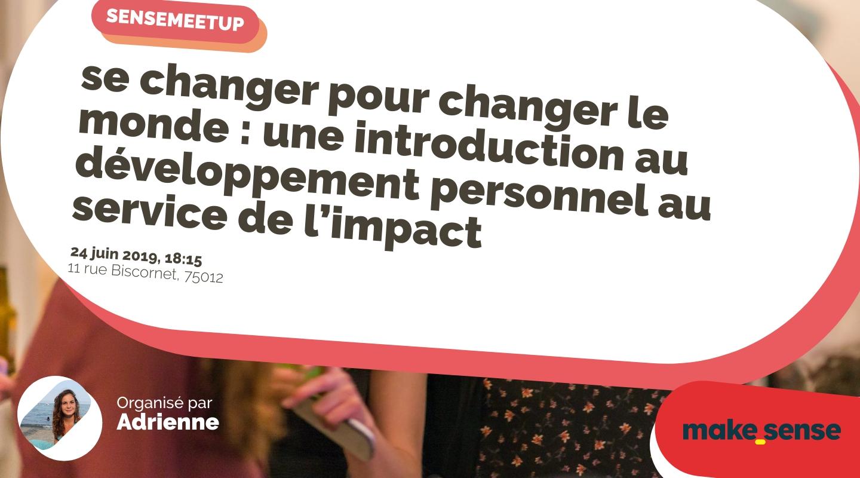 Image of the event : se changer pour changer le monde : une introduction au développement personnel au service de l'impact