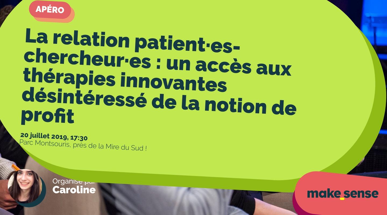 Image of the event : La relation patient·es-chercheur·es : un accès aux thérapies innovantes désintéressé de la notion de profit