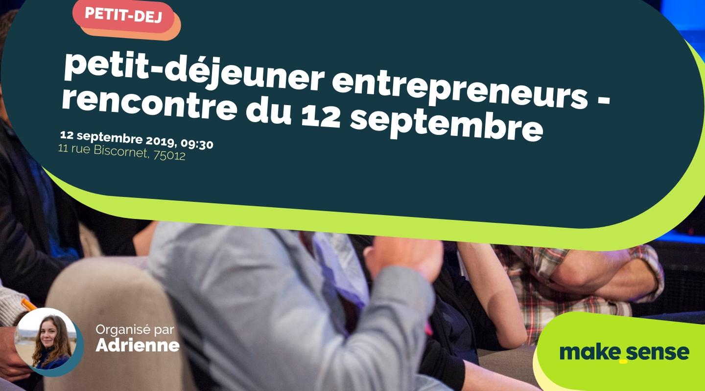 Image of the event : petit-déjeuner entrepreneurs - rencontre du 12 septembre