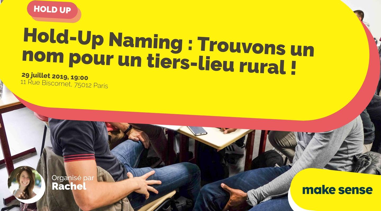 Image de l'événement : Hold-Up Naming : Trouvons un nom pour un tiers-lieu rural !
