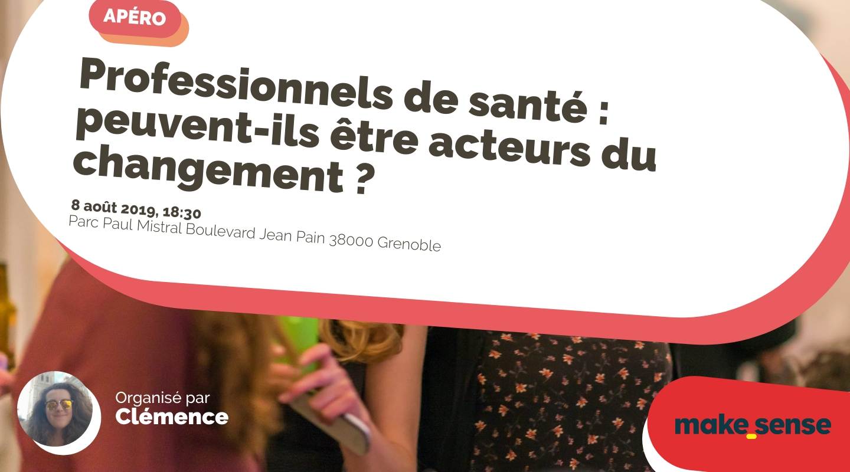 Image of the event : Professionnels de santé : peuvent-ils être acteurs du changement ?