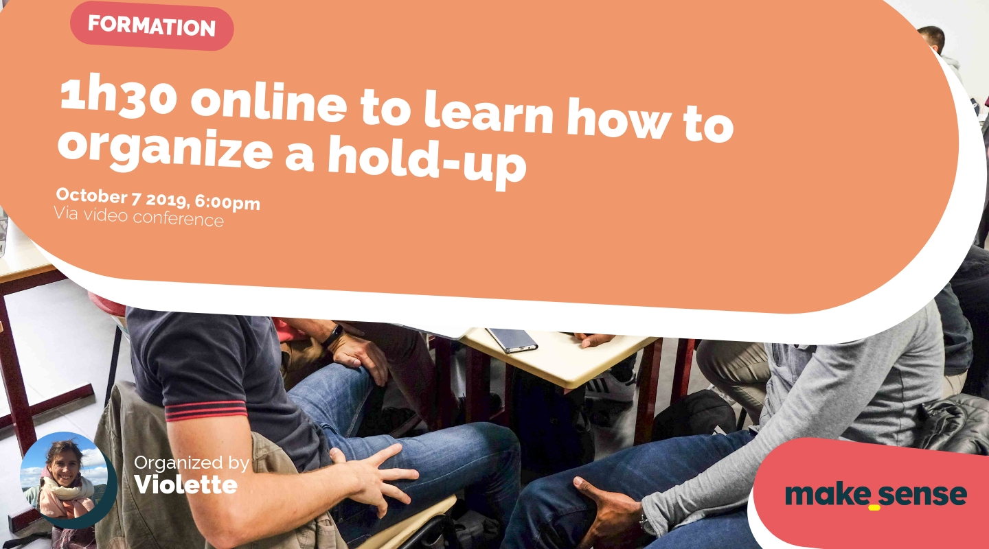 Image de l'événement : 1h30 online to learn how to organize a hold-up