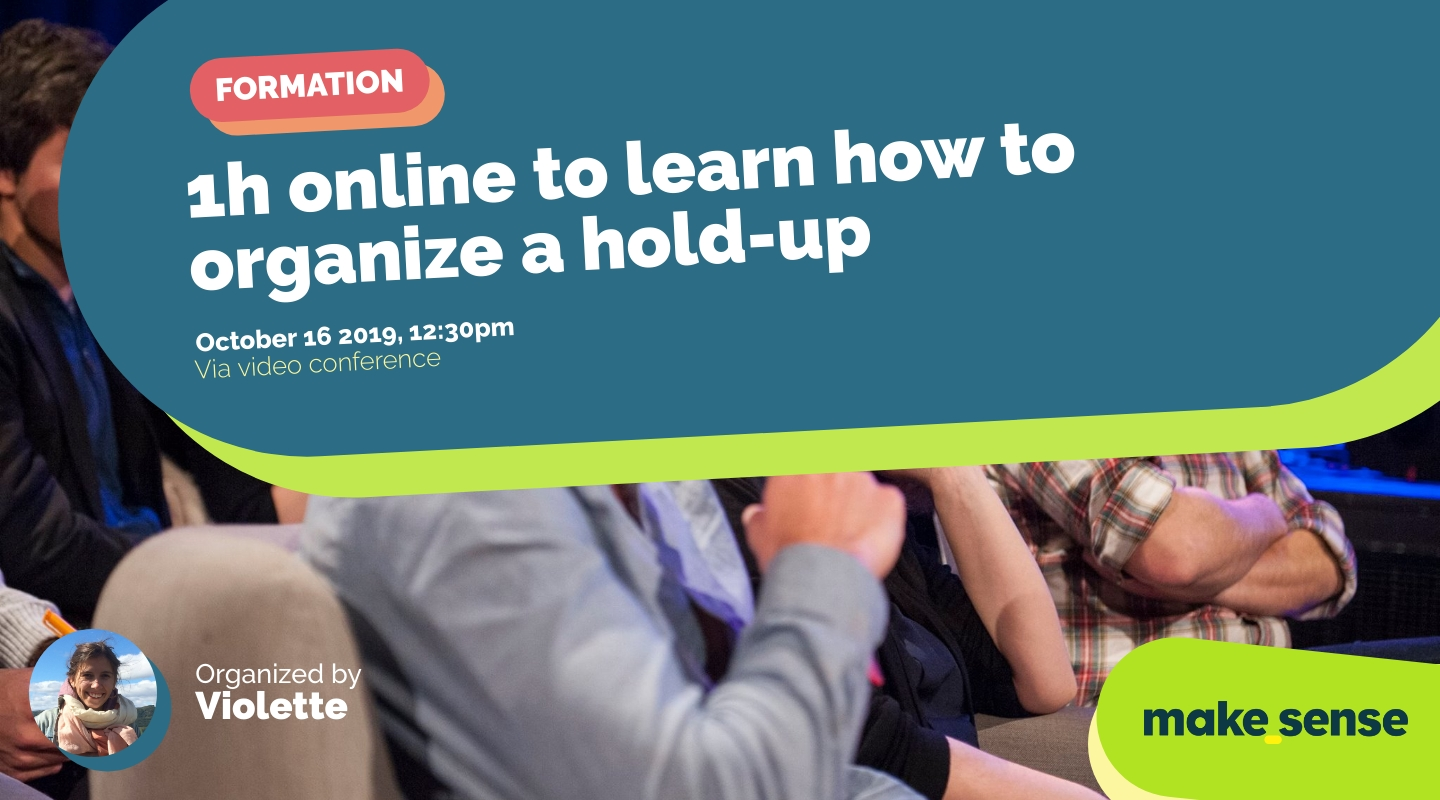 Image de l'événement : 1h online to learn how to organize a hold-up