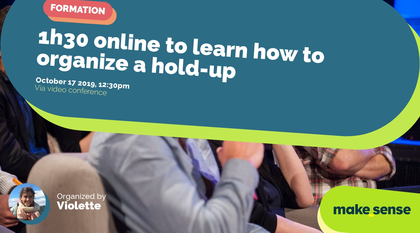 Image of the event : 1h30 online to learn how to organize a hold-up