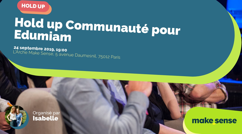 Image de l'événement : Hold up Communauté pour Edumiam