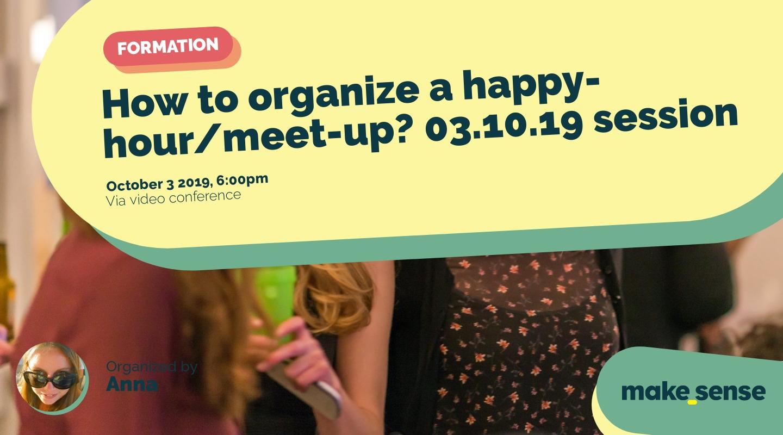 Image de l'événement : How to organize a happy-hour/meet-up? 03.10.19 session