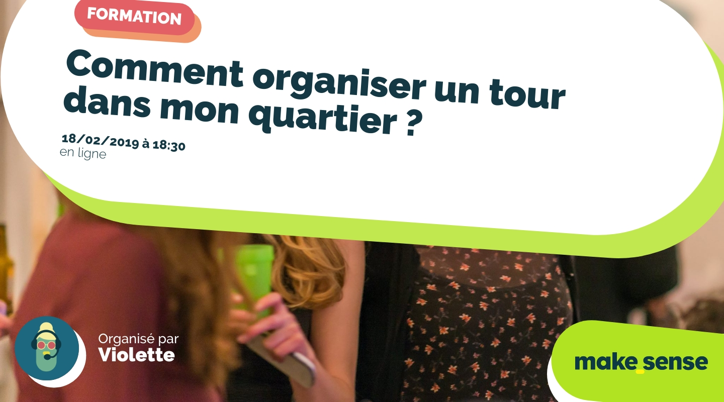 Image of the event : Comment organiser un tour dans mon quartier ?