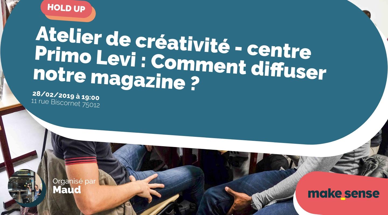 Image de l'événement : Atelier de créativité - centre Primo Levi : Comment diffuser notre magazine ?