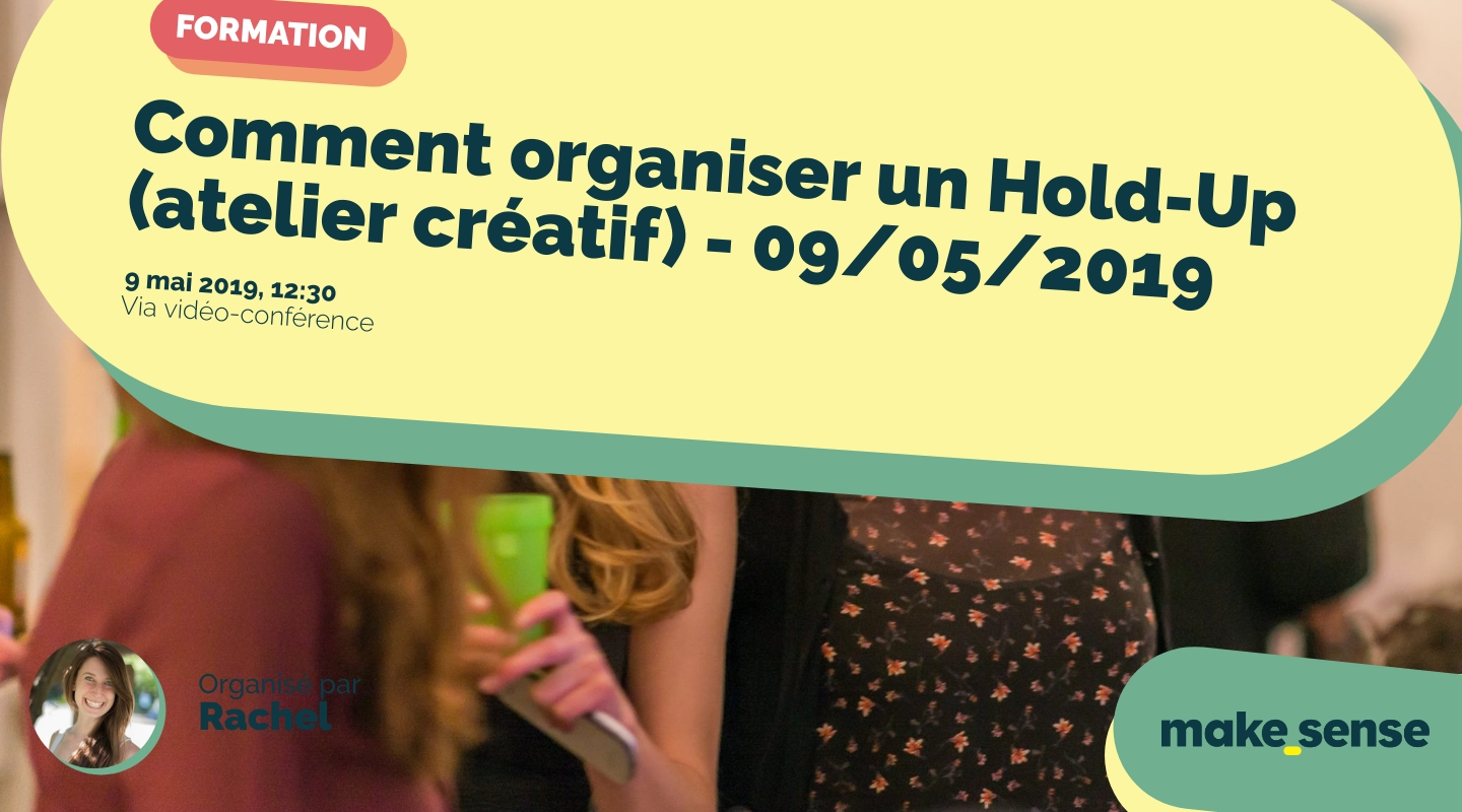 Image of the event : Comment organiser un Hold-Up (atelier créatif) - 09/05/2019