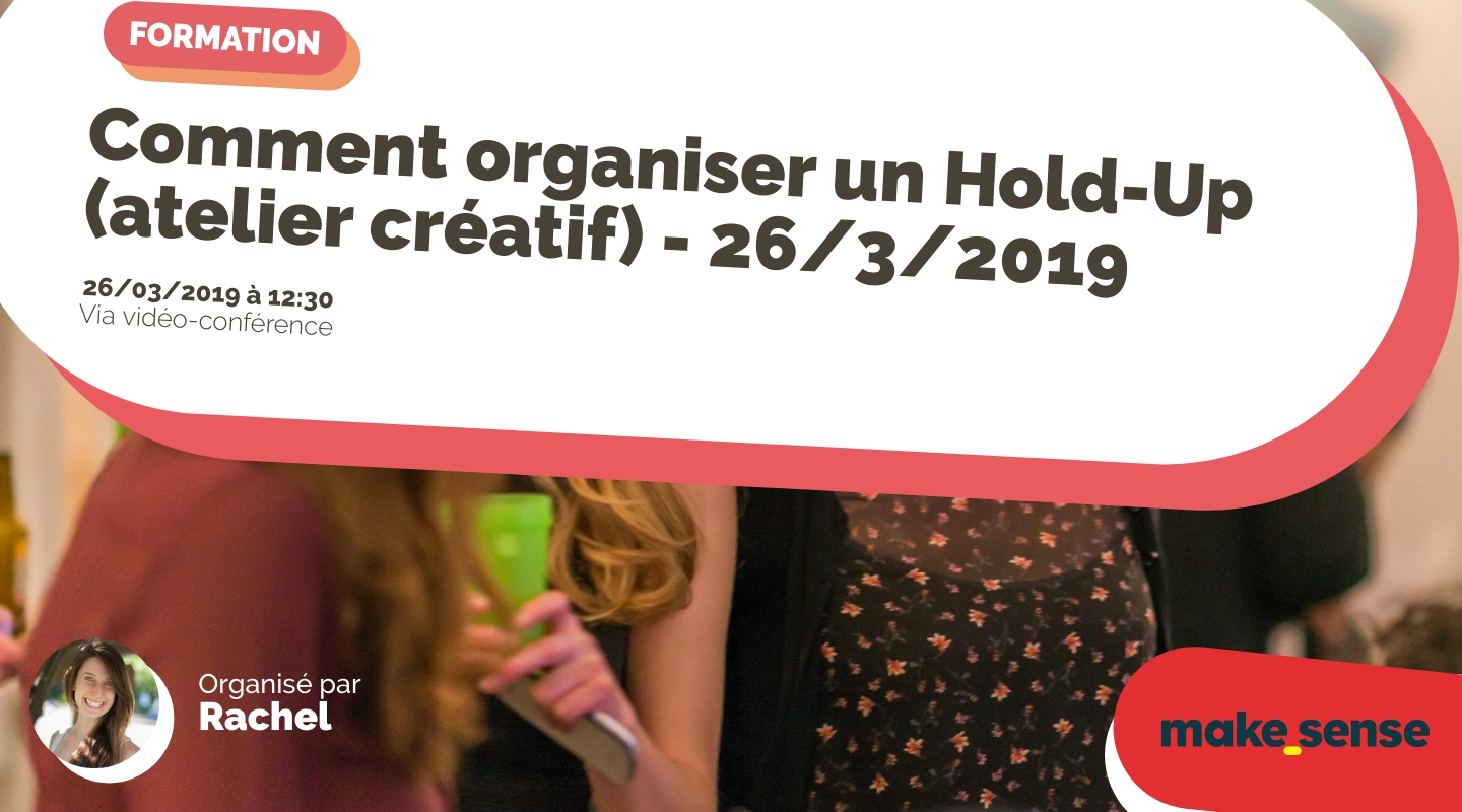 Image of the event : Comment organiser un Hold-Up (atelier créatif) - 26/3/2019