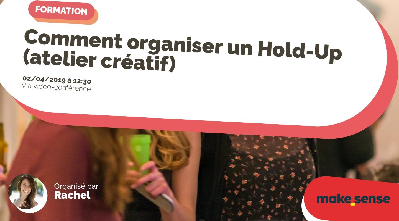 Image de l'événement : Comment organiser un Hold-Up (atelier créatif) - 2/4/2019
