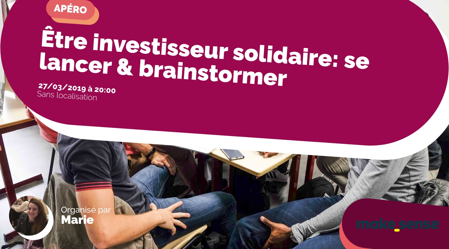 Image of the event : Être investisseur solidaire: se lancer & brainstormer