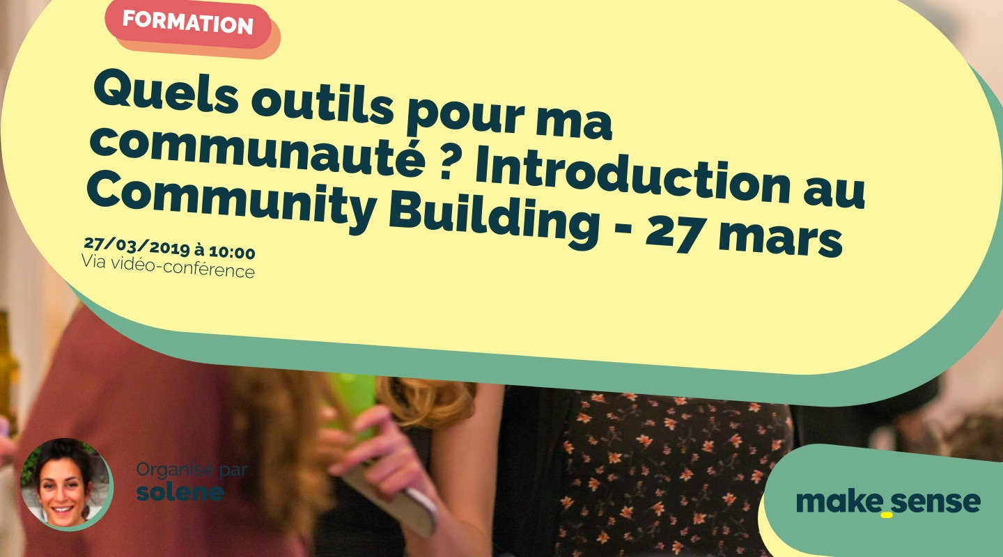 Image of the event : Quels outils pour ma communauté ? Introduction au Community Building -  27 mars