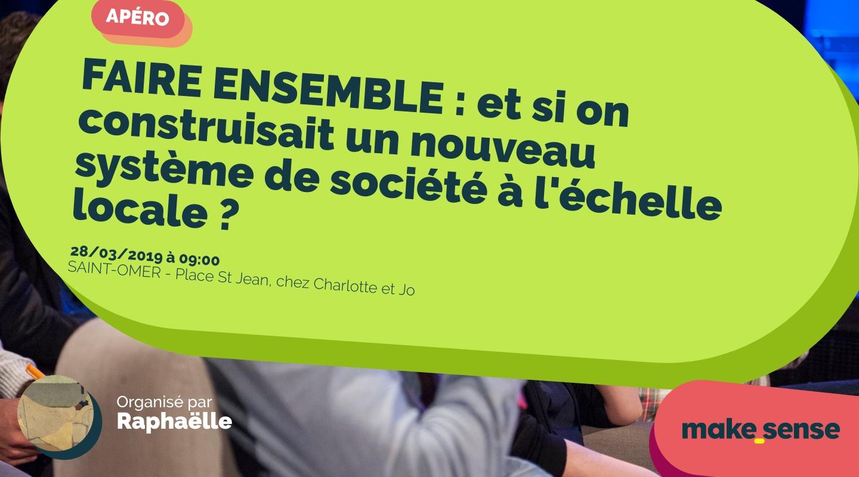 Image de l'événement : FAIRE ENSEMBLE : et si on construisait un nouveau système de société à l'échelle locale ?