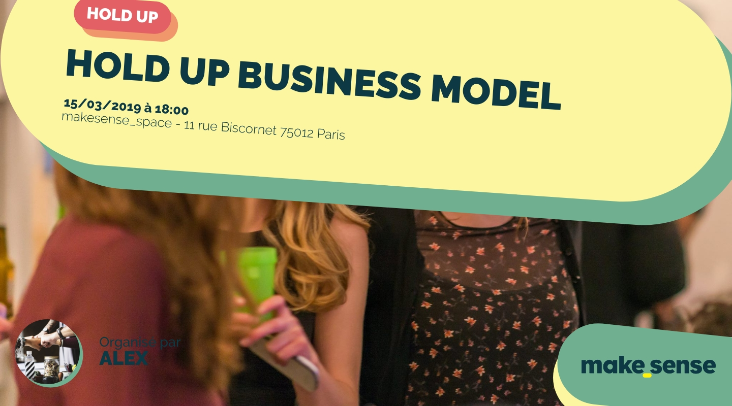 Image of the event : HOLD UP BUSINESS MODEL