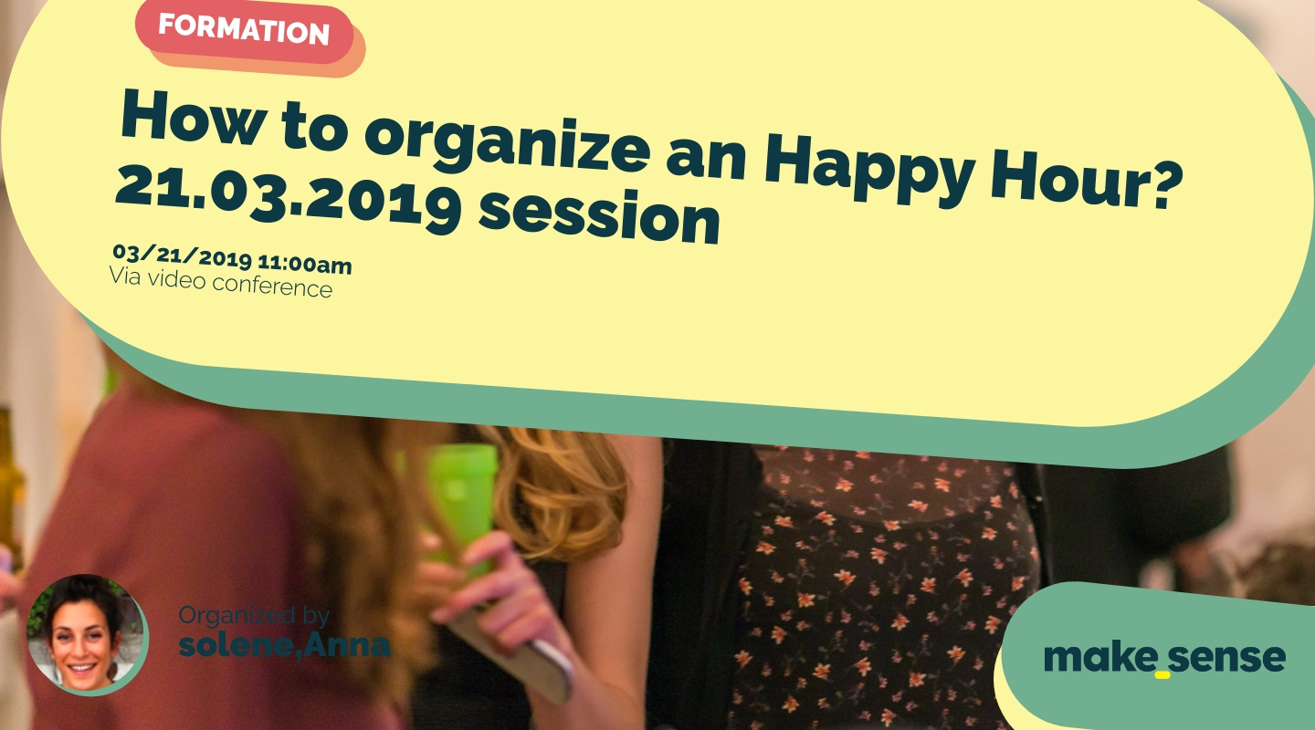 Image of the event : How to organize an Happy Hour? 21.03.2019 session